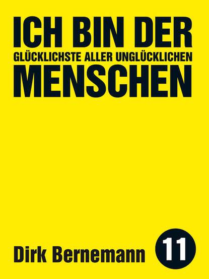Dirk Bernemann Ich bin der glücklichste aller unglücklichen Menschen недорого