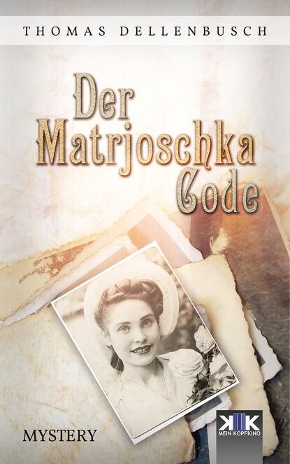 Thomas Dellenbusch Der Matrjoschka Code недорого