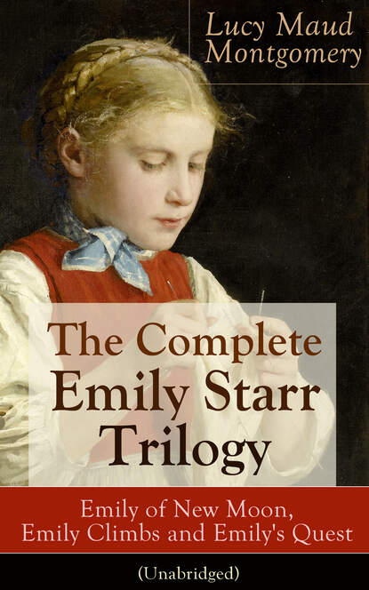 Фото - Люси Мод Монтгомери The Complete Emily Starr Trilogy: Emily of New Moon, Emily Climbs and Emily's Quest (Unabridged): From the author of Anne of Green Gables, Anne of Avonlea, Anne of the Island, Anne's House of Dreams, The Blue Castle, The Story Girl and more emily the strange