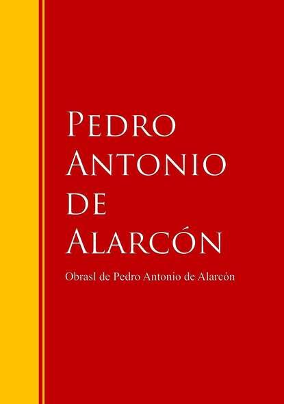 Pedro Antonio de Alarcón Obras - Colección de Pedro Antonio de Alarcón цена 2017