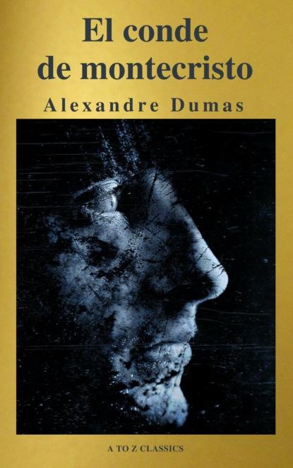Александр Дюма El conde de Montecristo ( A to Z Classics ) недорого