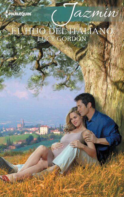 Lucy Gordon El hijo del italiano lucy gordon dos hombres y el amor