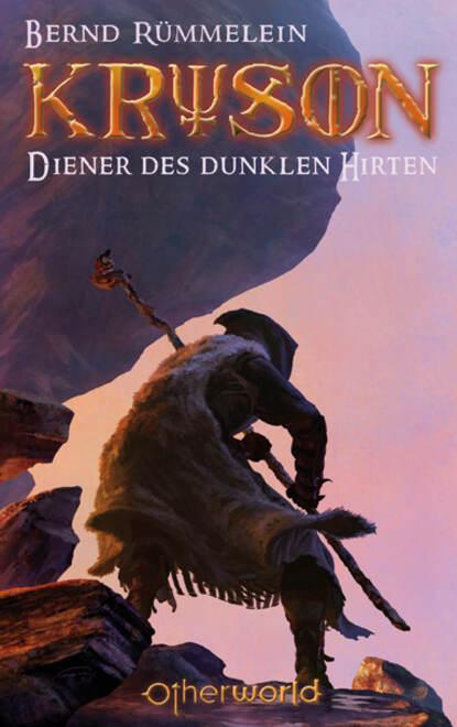 Фото - Bernd Rummelein Kryson 2 - Diener des dunklen Hirten bernd rummelein kryson 5 das buch der macht
