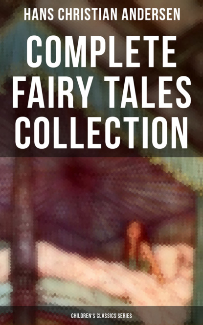 Hans Christian Andersen Hans Christian Andersen: Complete Fairy Tales Collection (Children's Classics Series) недорого