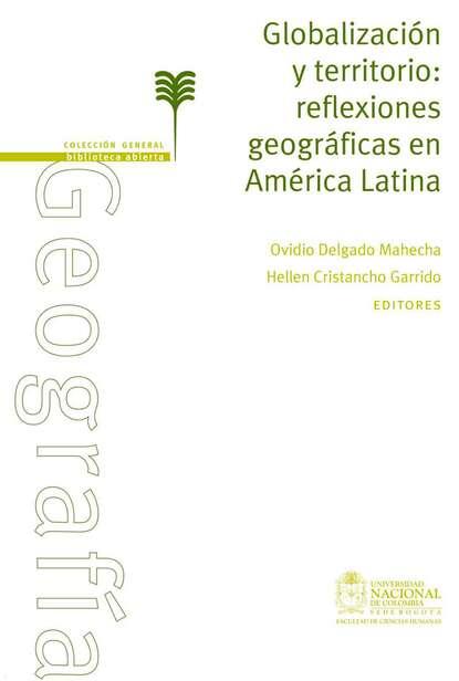 Ovidio Delgado Maheca Globalización y territorio: reflexiones geográficas en América Latina alfonso torres carrillo educación popular y movimientos sociales en américa latina