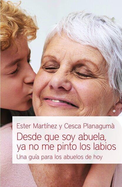 Ester Martinez Desde que soy abuela, ya no me pinto los labios hilaria rastelli ya no queda nada