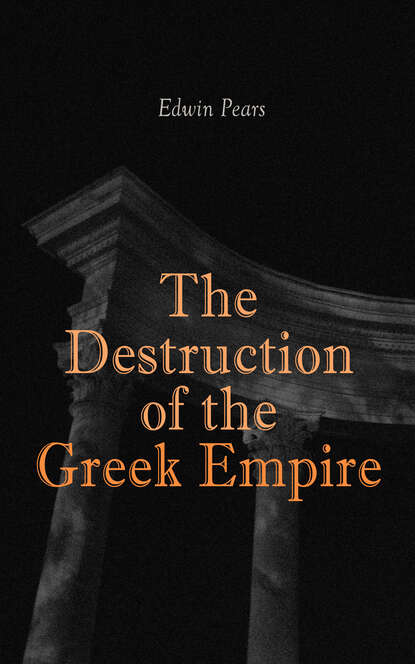 Edwin Pears The Destruction of the Greek Empire iain pears the bernini bust