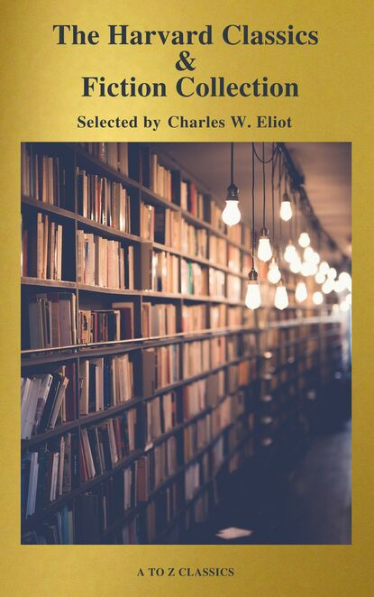 Фото - Charles W. Eliot The Complete Harvard Classics and Shelf of Fiction (A to Z Classics) charles g hunter russia being a complete picture of that empire
