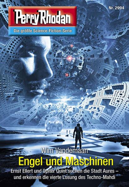 Wim Vandemaan Perry Rhodan 2994: Engel und Maschinen wim vandemaan jupiter 8 wie man sterne programmiert
