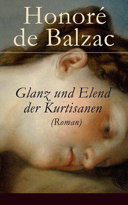 Glanz und Elend der Kurtisanen (Roman) : Оноре де Бальзак