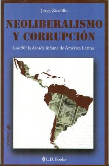 Фото - Jorge Zicolillo Neoliberalismo y corrupción juan carlos pérez toribio el viento sopla de nuevo