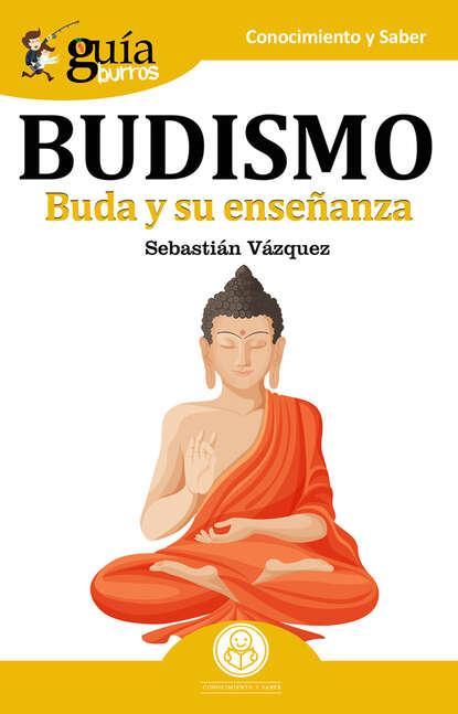 Sebastián Vázquez Guíaburros: Budismo sebastián lipina pobre cerebro