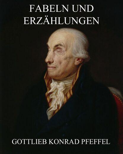 Gottlieb Konrad Pfeffel Fabeln und Erzählungen tatjana sindeeva burova fabeln und parabeln