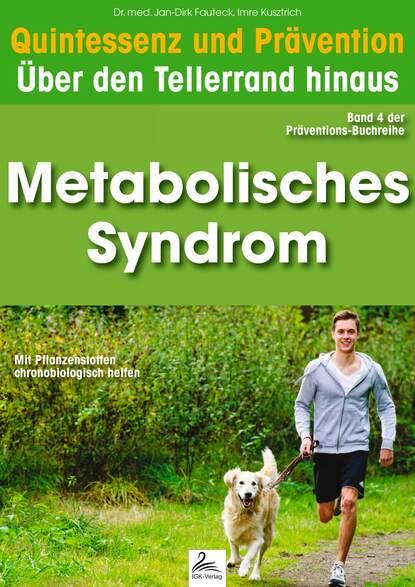 Imre Kusztrich Metabolisches Syndrom: Quintessenz und Prävention недорого