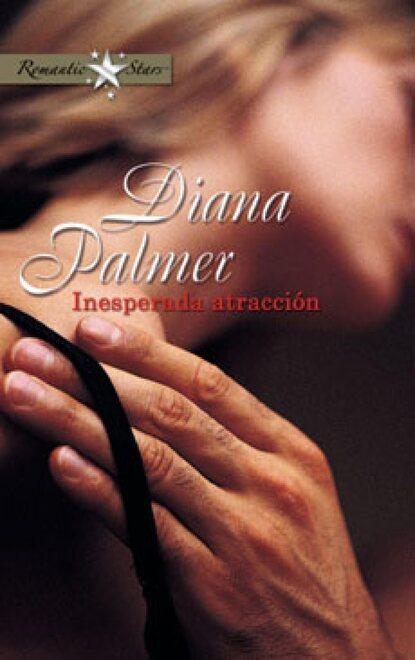 Diana Palmer Inesperada atracción diana palmer fire brand