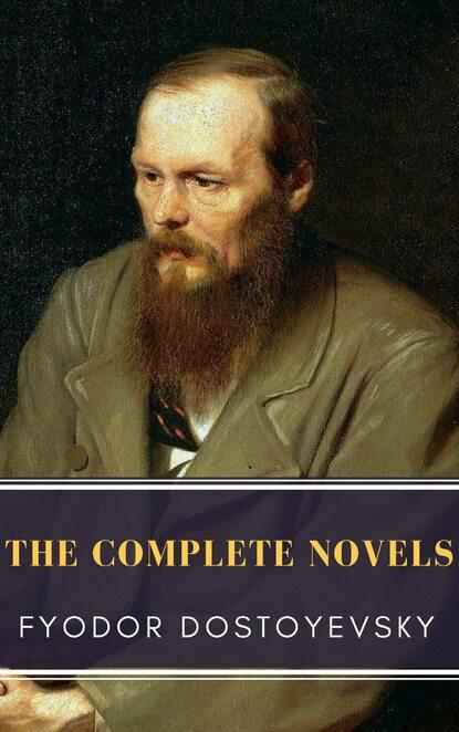 MyBooks Classics Fyodor Dostoyevsky: The Complete Novels fyodor dostoevsky fyodor dostoyevsky the complete novels
