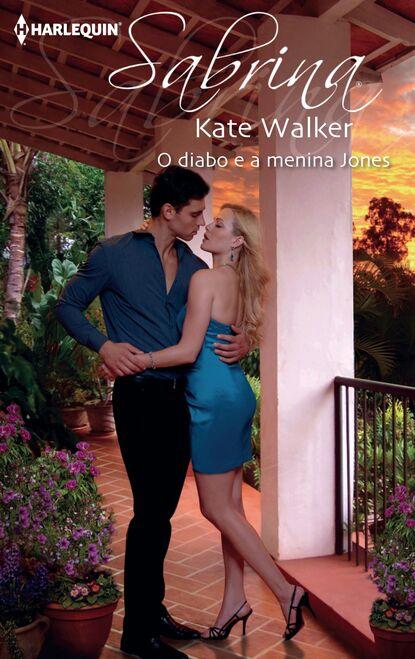 Kate Walker O diabo e a menina Jones недорого