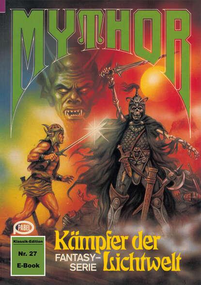 Paul Wolf Mythor 27: Kämpfer der Lichtwelt paul wolf mythor 100 die tochter des kometen