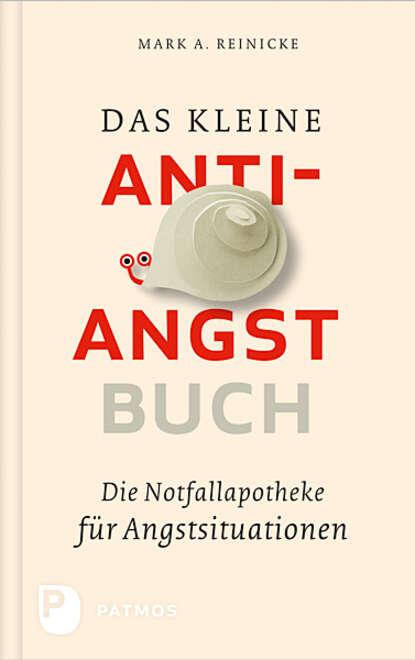 Mark A. Reinecke Das kleine Anti-Angst-Buch недорого