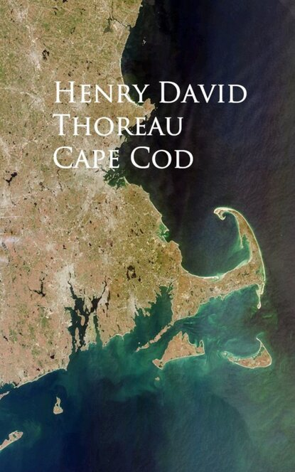 Генри Дэвид Торо Cape Cod cape cod and the islands