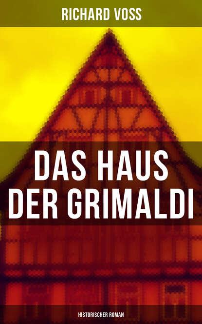 Фото - Richard Voß Das Haus der Grimaldi: Historischer Roman richard voß das haus der grimaldi historischer roman