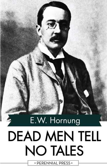 Фото - E. W. Hornung Dead Men Tell No Tales grade aaa no dead pixel pantalla ecran