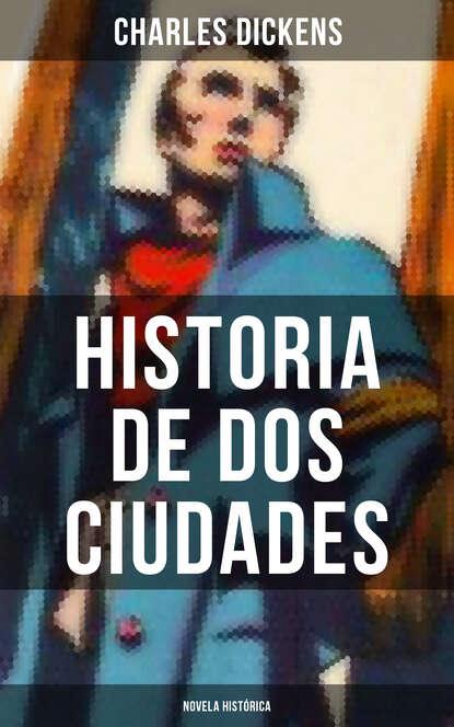 Charles Dickens Historia de dos ciudades (Novela histórica) charles dickens historia de dos ciudades