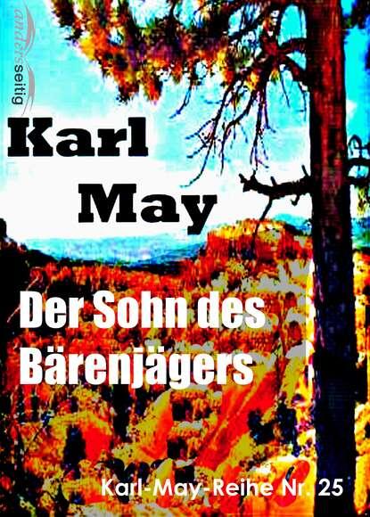 Фото - Karl May Der Sohn des Bärenjägers maurus jókai zoltán karpáthi der sohn des nabob