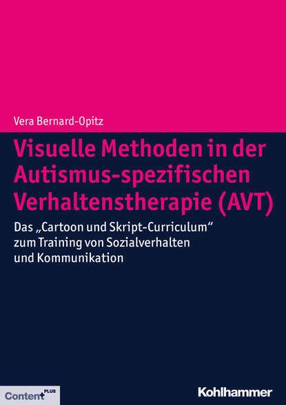 Vera Bernard-Opitz Visuelle Methoden in der Autismus-spezifischen Verhaltenstherapie (AVT) heinz kandel g verfahrenstechnische methoden in der wirkstoffherstellung