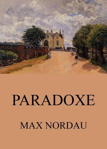 Max Nordau Paradoxe недорого