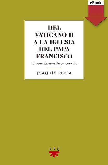 Joaquín Perea González Del Vaticano II a la Iglesia del Papa Francisco francisco benages psicología del tarot