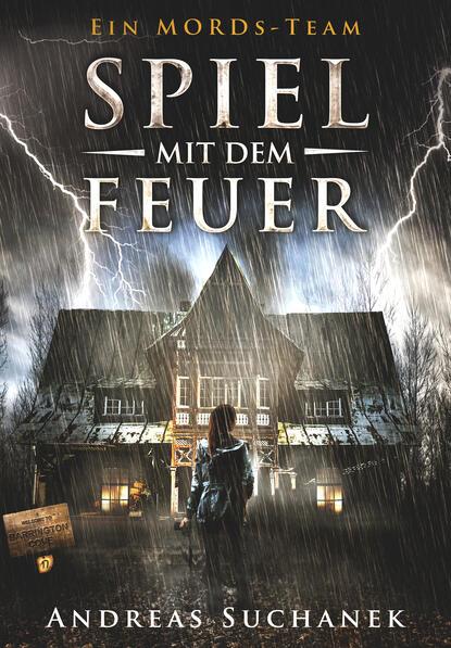 Andreas Suchanek Ein MORDs-Team - Band 17: Spiel mit dem Feuer (All-Age Krimi) rostock rainer m spiel mit dem feuer
