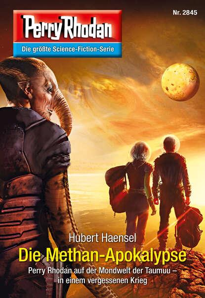 Hubert Haensel Perry Rhodan 2845: Die Methan-Apokalypse josephine klingebeil durers apokalypse