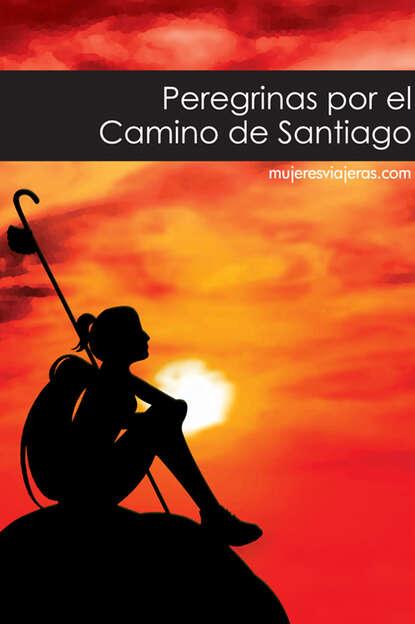 Фото - VV. AA Peregrinas por el Camino de Santiago велосипед commencal el camino girly 2014