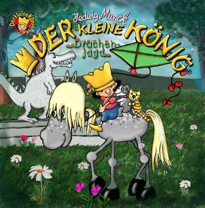 Hedwig Munck Der kleine König - Drachenjagd munck hedwig der kleine konig psst dornroschen schlaft