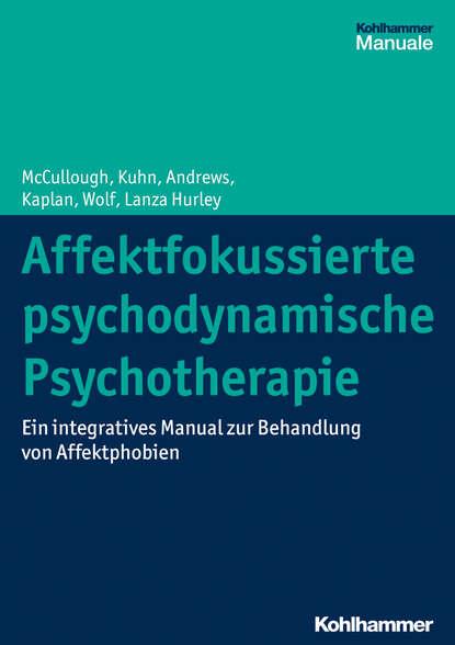 Leigh McCullough Affektfokussierte psychodynamische Psychotherapie maria teresa diez grieser psychodynamische psychotherapie mit jugendlichen