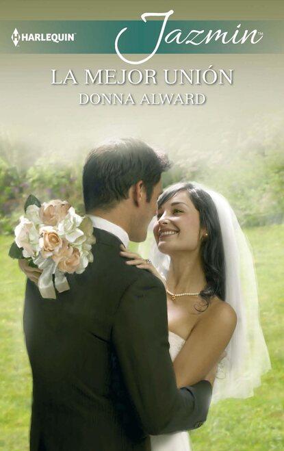 Donna Alward La mejor unión donna alward reto de amor la mejor vecina