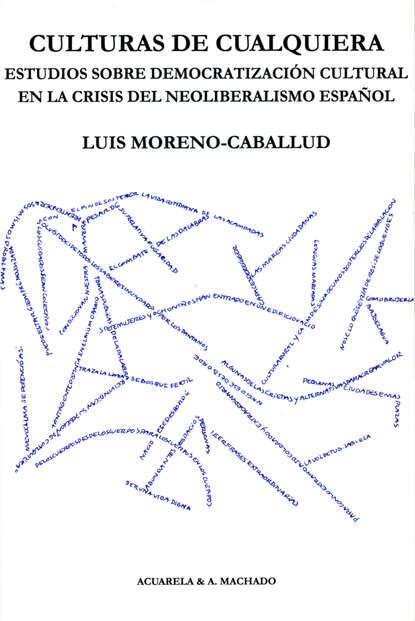 Фото - Luis Moreno-Caballud Culturas de cualquiera luis javier moreno b amor y sangre