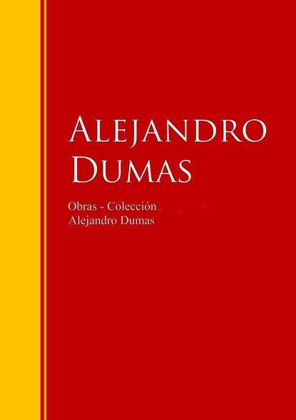 Фото - Alejandro Dumas Obras - Colección de Alejandro Dumas luís alejandro boyacá mendivelso balance de materia orientado a procesos
