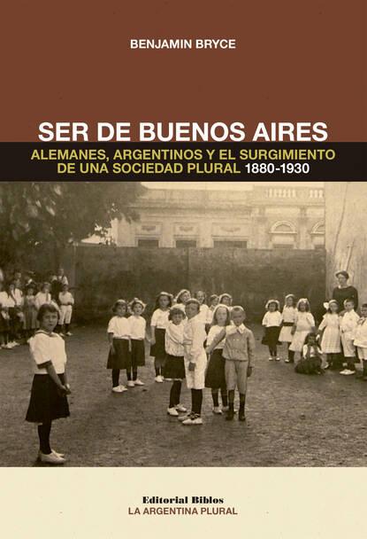 Benjamin Bryce Ser de Buenos Aires