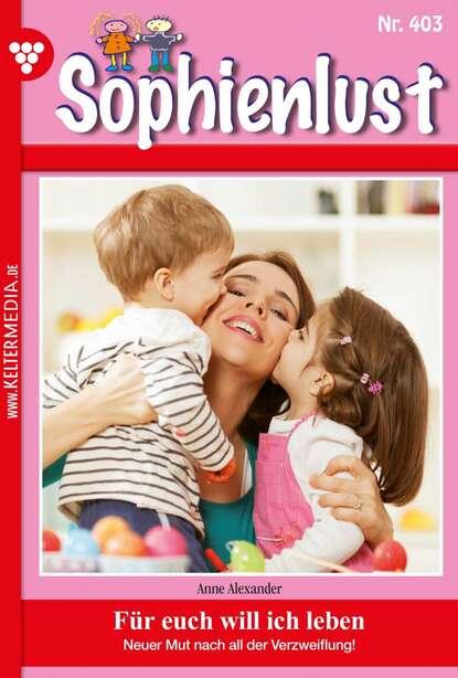 Anne Alexander Sophienlust 403 – Familienroman недорого