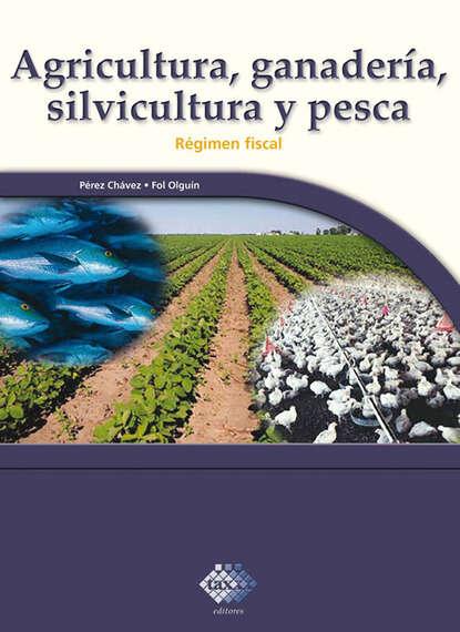 Agricultura, ganader?a, silvicultura y pesca. R?gimen fiscal 2017