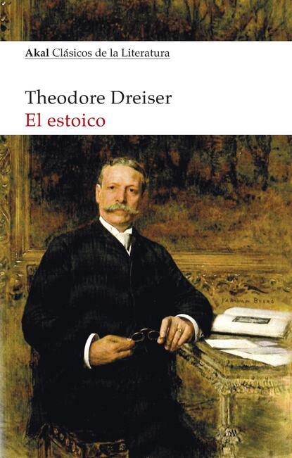 Theodore Dreiser El Estoico цена 2017