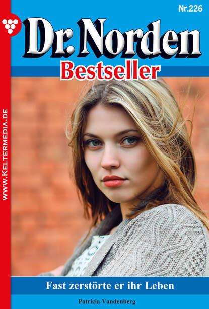 Фото - Patricia Vandenberg Dr. Norden Bestseller 226 – Arztroman patricia vandenberg dr norden bestseller 312 – arztroman