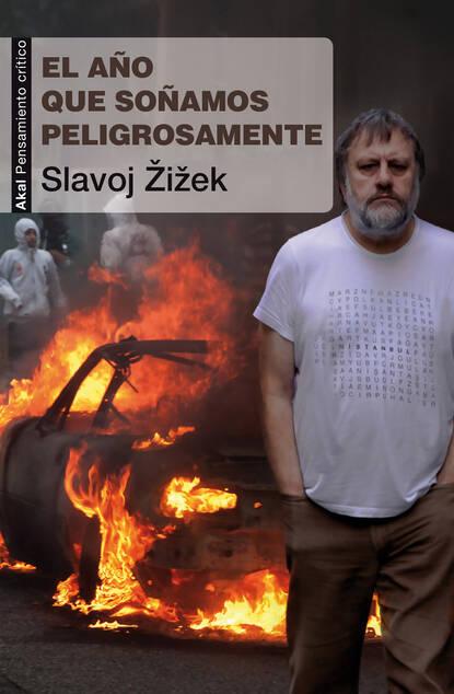Фото - Slavoj Žižek El año que soñamos peligrosamente slavoj žižek revolution at the gates
