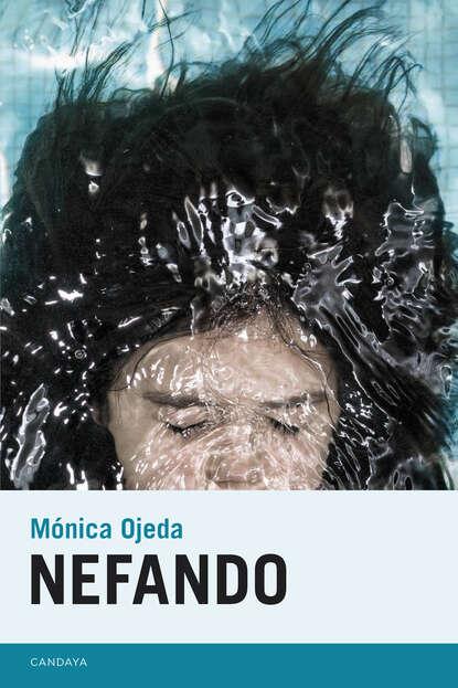 Mónica Ojeda Nefando mónica ojeda historia de la leche