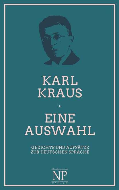 Karl Kraus H. Eine Auswahl недорого
