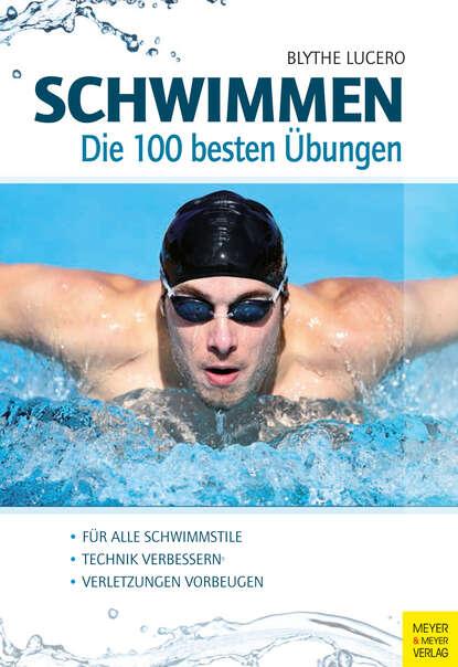 Blythe Lucero Schwimmen - Die 100 besten Übungen