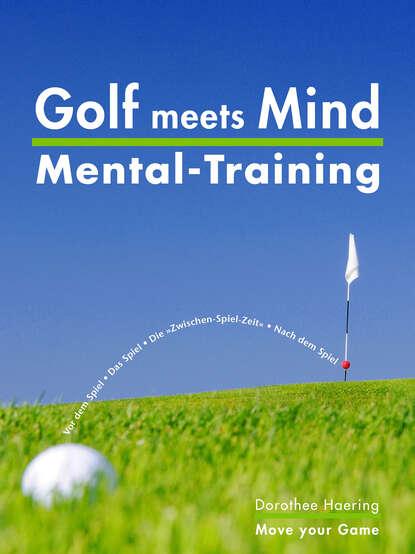 Фото - Dorothee Haering Golf meets Mind: Praxis Mental-Training fit im job clear mind training