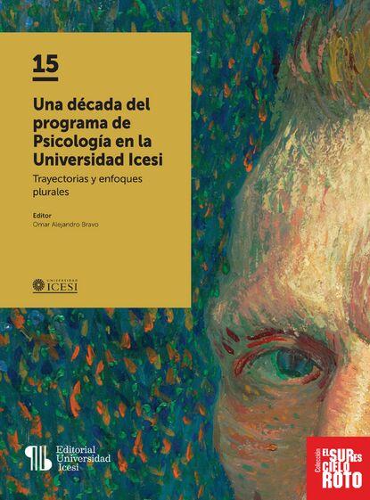Omar Alejandro Bravo Una década del programa de Psicología en la Universidad Icesi francisco benages psicología del tarot